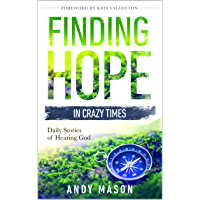 Finding Hope in Crazy Times: Daily Stories of Hearing God (English Edition)