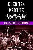 As crianças do cemitério (Quem tem medo de assombração? Livro 3)