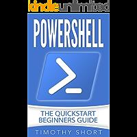 Powershell: The Quick Start Beginners Guide