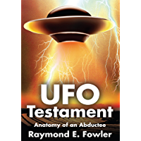 Ufo Testament: Anatomy of an Abductee (English Edition)