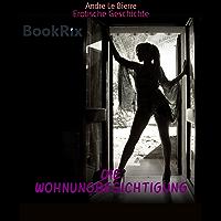 Die Wohnungbesichtigung: Erotische Geschichte
