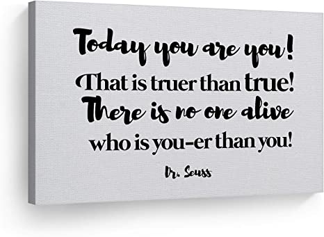 Smile Art Design Today You Are You That Is Truer Than True There Is No One Alive Who Is Youer Than You Dr Seuss Canvas Print Motivational And Inspirational Quote Wall