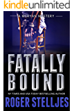 Fatally Bound - A compelling serial killer crime thriller (Mac McRyan Mystery Thriller Series Book) (McRyan Mystery Series Book 5)