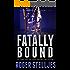 Fatally Bound - A gripping serial killer thriller (McRyan Mystery Thriller Series Book) (McRyan Mystery Series Book 5)