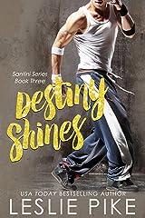Destiny Shines (Santini Series Novellas Book 3) Kindle Edition