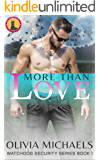 More Than Love: Watchdog Security Series Book 1