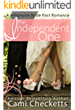 The Independent One (Cami's Billionaire Bride Pact Romance Book 3)