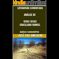 LITERATURA COMENTADA ANÁLISE DE VIDAS SECAS  GRACILIANO RAMOS.: Análise e comentários