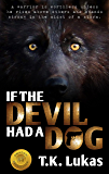 IF THE DEVIL HAD A DOG