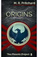 Origins (The Phoenix Project Book 5) Kindle Edition