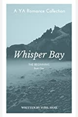Whisper Bay: The Beginning (The Whisper Bay YA Romance Collection Book 1) Kindle Edition