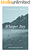 Whisper Bay: The Beginning (The Whisper Bay YA Romance Collection Book 1)