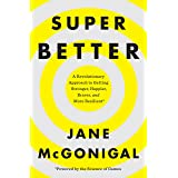 SuperBetter: A Revolutionary Approach to Getting Stronger, Happier, Braver and More Resilient--Powered by the Science of Game
