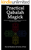 Practical Qabalah Magick - Working the Magic of the Practical Qabalah and the Tree of Life in the Western Esoteric Tradition