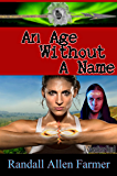 An Age Without A Name (The Cause Book 5)
