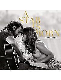 A Star Is Born Soundtrack [Explicit]
