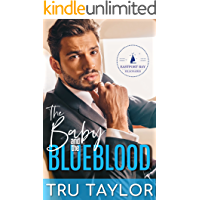 The Baby and the Blueblood: A Small Town Secret Baby Second Chance Royal Romance (Eastport Bay Billionaires Book 3)