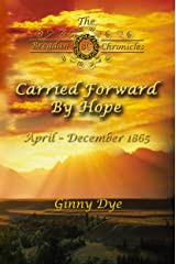 Carried Forward By Hope (# 6 in the Bregdan Chronicles Historical Fiction Romance Series) Kindle Edition