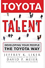 Toyota Talent: Developing Your People the Toyota Way Kindle Edition