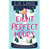 Eight Perfect Hours: A Novel