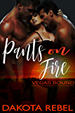 Pants on Fire (Vegas Bound Book 3)
