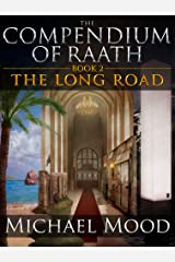 The Long Road (The Compendium of Raath, Book 2) Kindle Edition