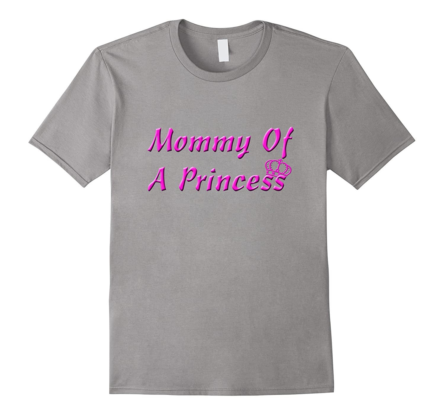 Mommy Of A Princess Mothers Day Super Cool Moms T-Shirt-TD