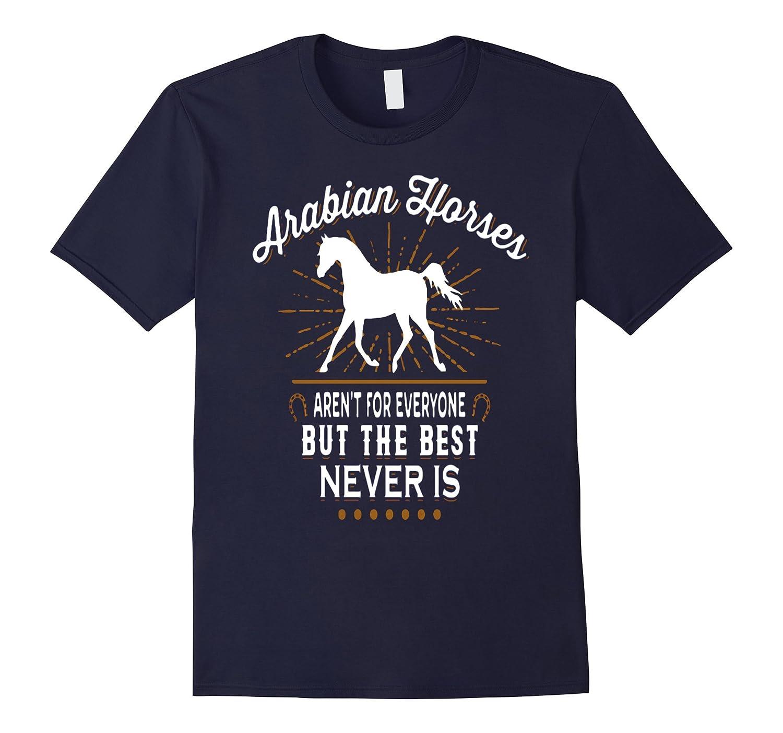 ARABIAN HORSES AREN'T FOR EVERYONE t-shirt-Art