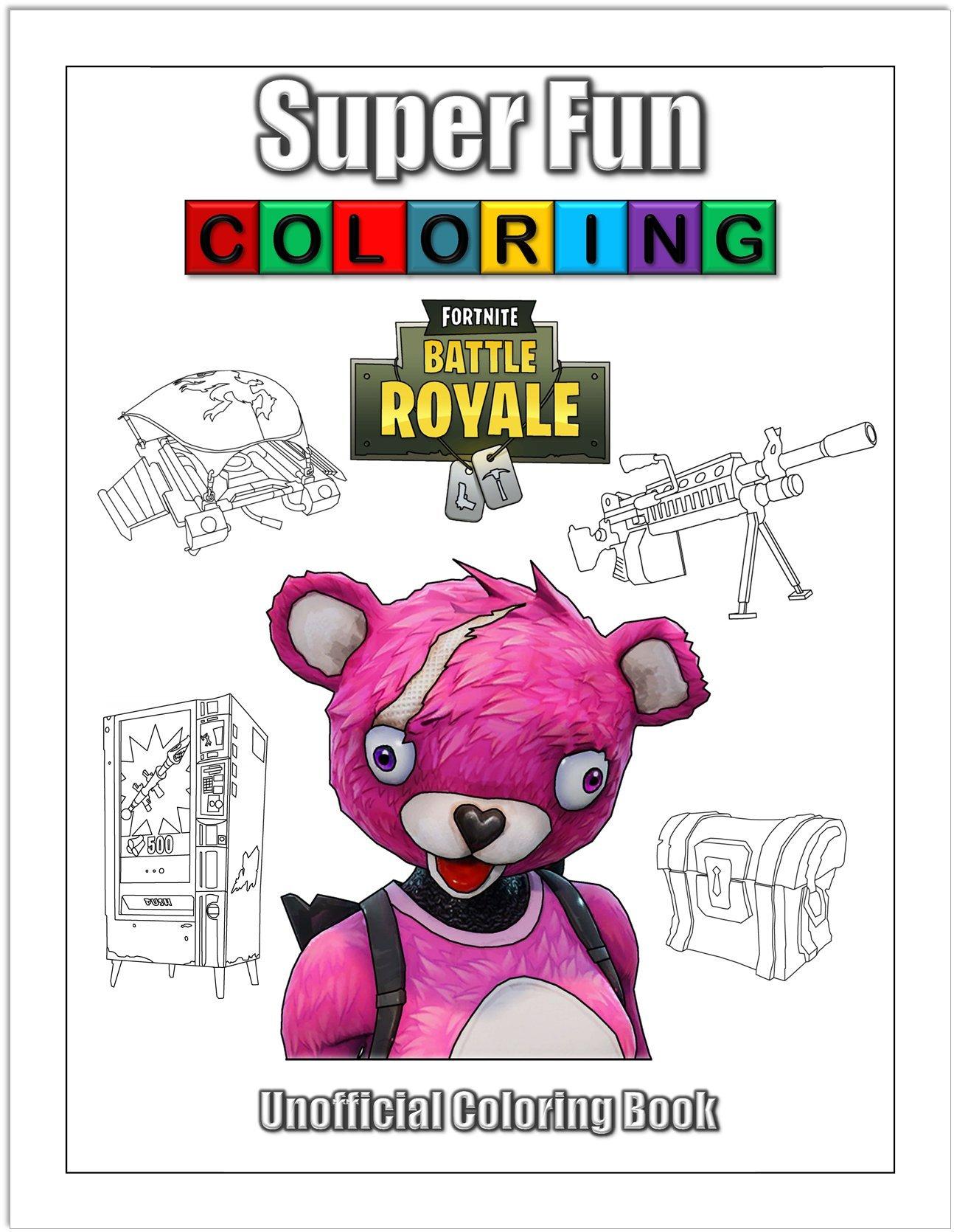 Super Fun Coloring Unofficial Fortnite Battle Royale Coloring Book