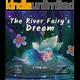 The River Fairy's Dream: A Fairy Tale (Dream River Series Book 2)