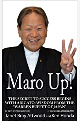 """Maro Up: The Secret to Success Begins with Arigato: Wisdom from the """"Warren Buffet of Japan"""" Kindle Edition"""