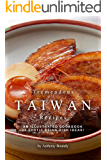 Tremendous Taiwan Recipes: An Illustrated Cookbook of Exotic Asian Dish Ideas!