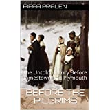 Before the Pilgrims: the Untold History before Jamestown and Plymouth