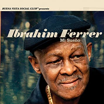 Ibrahim Ferrer - 癮 - 时光忽快忽慢,我们边笑边哭!