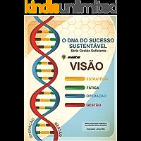 O DNA do Sucesso Sustentável (Gestão Suficiente Livro 1)