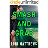 Smash and Grab: Action-Packed Thrilling Romantic Suspense (Callahan Security Series Book 2)
