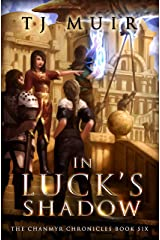 In Luck's Shadow (The Chanmyr Chronicles Book 6) Kindle Edition