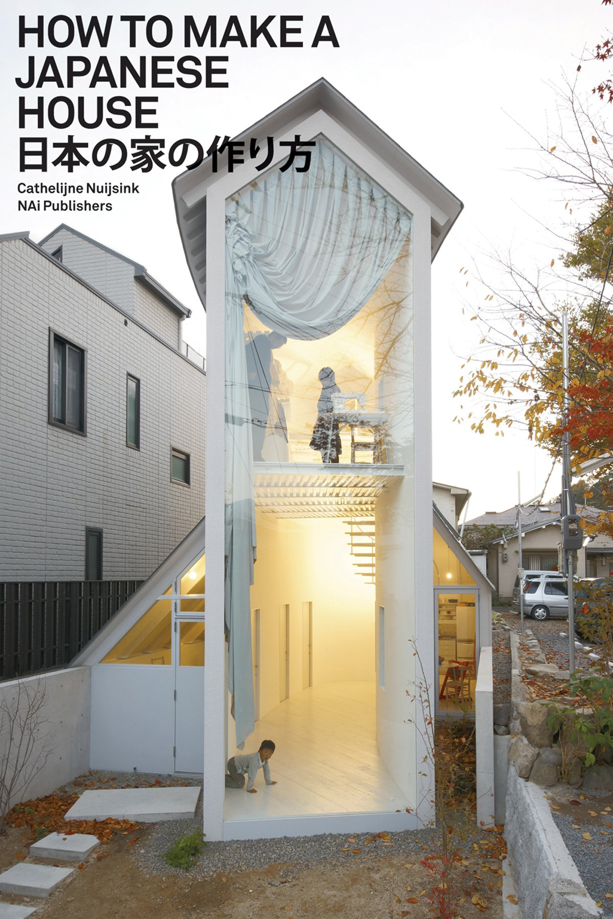 High Quality How To Make A Japanese House: Cathelijne Nuijsink: 9789056628505:  Amazon.com: Books