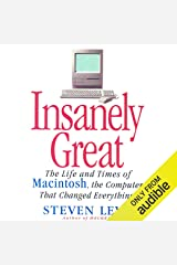 Insanely Great: The Life and Times of Macintosh, the Computer that Changed Everything Audible Audiobook