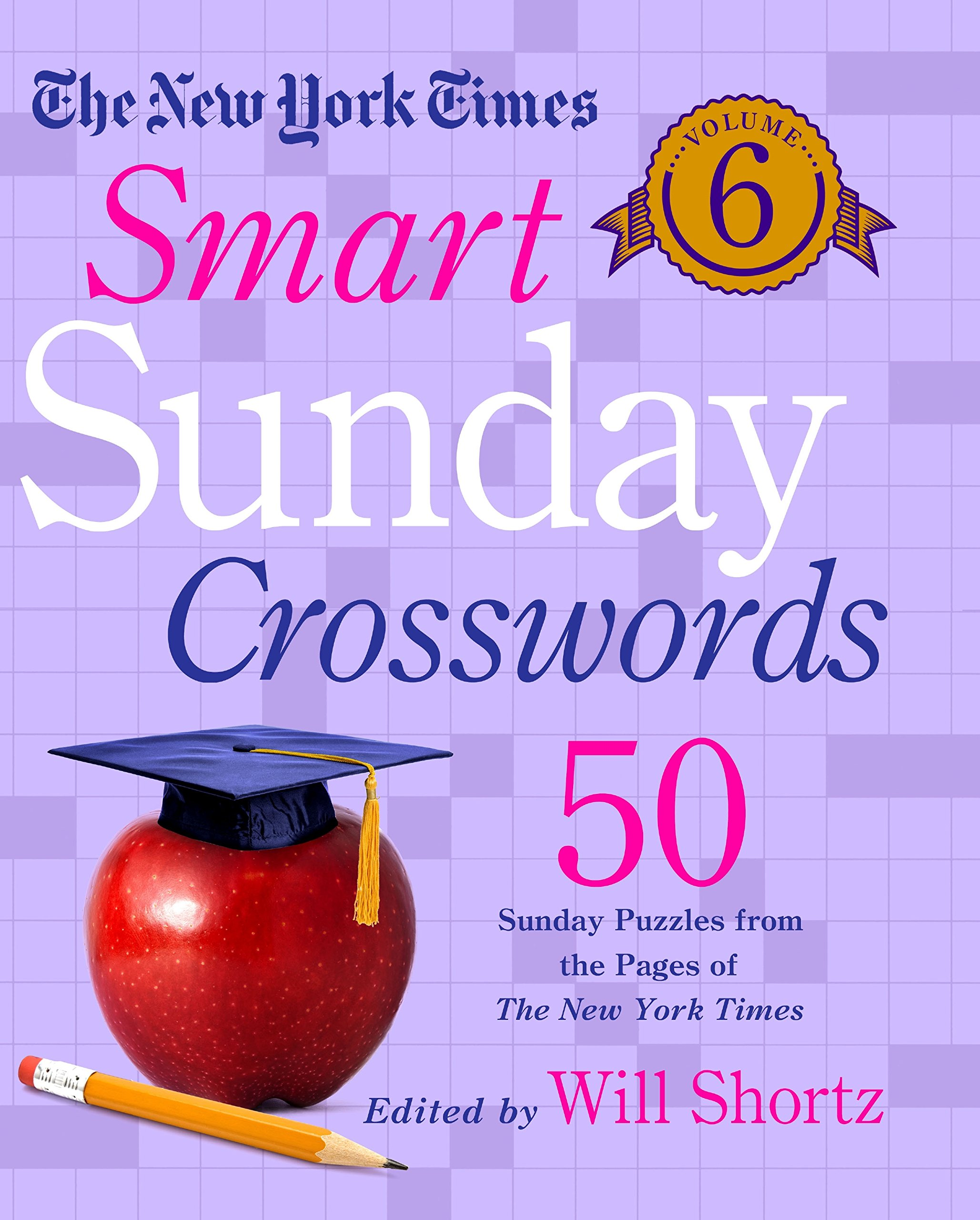 Download The New York Times Smart Sunday Crosswords Volume 6: 50 Sunday Puzzles from the Pages of The New York Times (The New York Times Crossword Puzzles) PDF