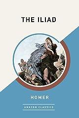 The Iliad (AmazonClassics Edition) Kindle Edition