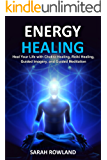 Energy Healing: Heal Your Body and Increase Energy with Reiki Healing, Guided Imagery, Chakra Balancing, and Chakra Healing (Open Your Third Eye Chakra, Higher Consciousness, Chakra Awakening)