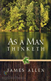 As a Man Thinketh [Special edition] (Annotated) (English Edition)