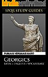 Virgil: The Georgics in Latin + English (SPQR Study Guides Book 6)