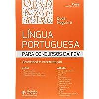 Língua Portuguesa Para Concursos da FGV. Gramática e Interpretação