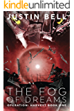The Fog of Dreams (2nd Edition) (Operation Harvest Book 1)