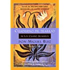 Cuaderno de trabajo de Los cuatro acuerdos: Utiliza Los cuatro acuerdos para gobernar el sueño de tu vida (Un libro de la sab