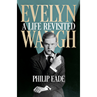 Evelyn Waugh: A Life Revisited (English Edition)