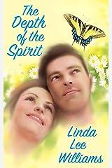 The Depth of the Spirit (Faith, Hope, & Love, Book 1) Kindle Edition
