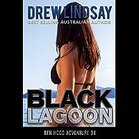 Black Lagoon (Ben Hood Thrillers Book 34)